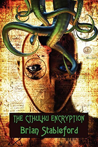 The Cthulhu Encryption: A Romance of Piracy by Brian Stableford (2011-03-25)