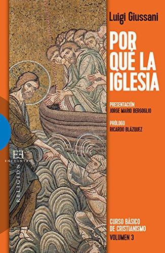Descargar Libro Por qué la Iglesia (Curso Básico de Cristianismo nº 3) de Luigi Giussani