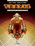 Travis T03 : Agent du chaos