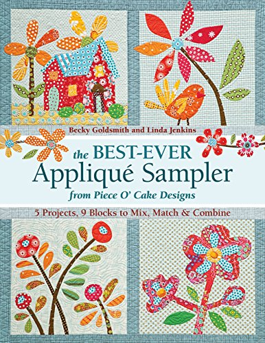 The Best-Ever Applique Sampler from Piece O'Cake Designs [With Pattern(s)] -