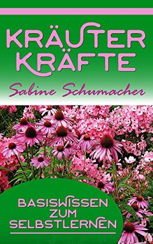 Botanische Kräuter (Kräuterkräfte. Basiswissen zum Selbstlernen.)
