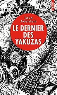 Le dernier des yakuzas par Jake Adelstein