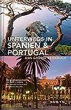 Unterwegs in Spanien & Portugal: Das große Reisebuch (KUNTH Unterwegs in ... / Das grosse Reisebuch) -