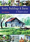 Rustic Buildings and Barns in Watercolour by Terry Harrison (19-Feb-2009) Paperback