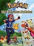 Pokemon - Mes décalco de Kalos...