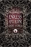 Endless Apocalypse Short Stories (Gothic Fantasy)