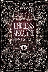 Endless Apocalypse Short Stories (Gothic Fantasy)