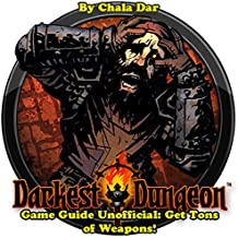 Darkest Dungeon Game Guide Unofficial: Get Tons of Weapons!