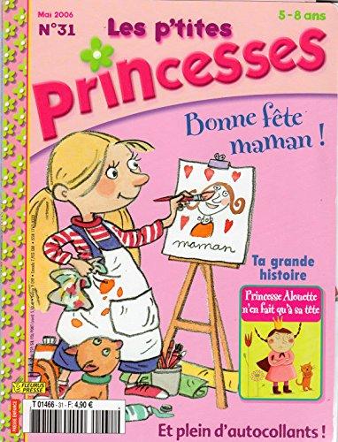 Les P'tites Princesses n 31 - mai 2006 - Bonne fte maman !/Princesse Alouette n'en fait qu' sa tte