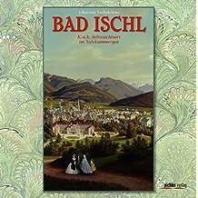 Bad Ischl: K. u. k. Sehnsuchtsort im Salzkammergut
