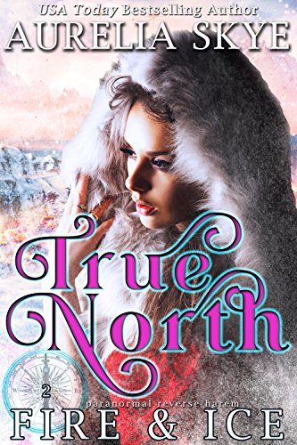Fire & Ice (True North #2)