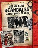 Telecharger Livres Les grands scandales de l Histoire de France (PDF,EPUB,MOBI) gratuits en Francaise