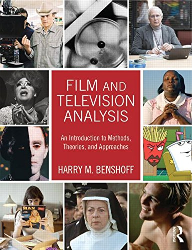 Film and Television Analysis: An Introduction to Methods, Theories, and Approaches Film Und Tv
