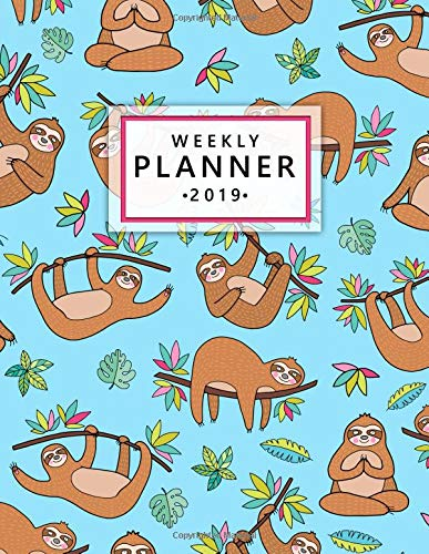 Weekly Planner 2019: Lovely sloth...