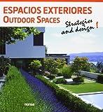 Espacios Exteriores. Outdoor Spaces. Strategies And Design