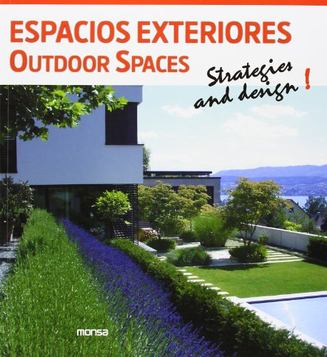 Espacios Exteriores. Outdoor Spaces. Strategies And Design
