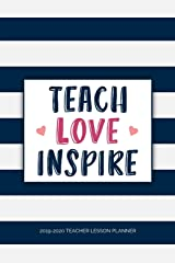 Teacher Lesson Planner: Weekly and Monthly Calendar Agenda with Inspirational Quotes | Academic Year August - July | Teach Love Inspire - Navy Striped (2019-2020) Paperback