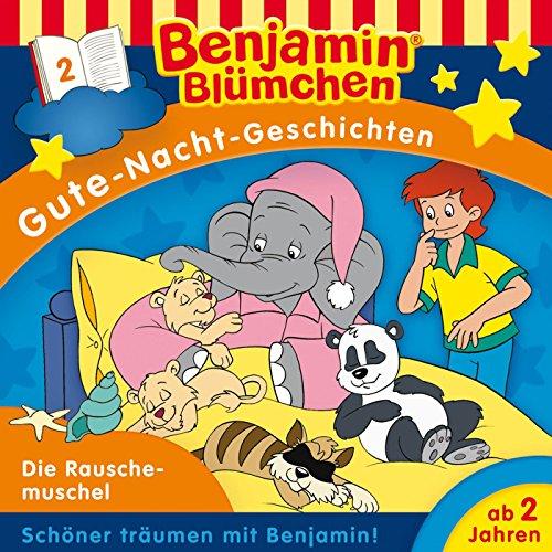 Benjamin Blümchen Gute-Nacht-Geschichten - Folge 2: Die Rauschemuschel