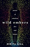 #10: Wild Embers: Poems of Rebellion, Fire and Beauty