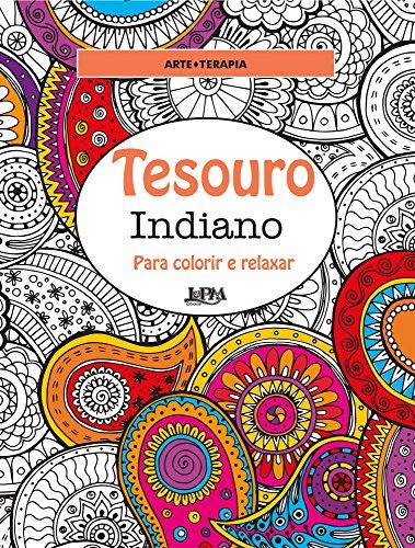 Tesouro Indiano. Para Colorir e Relaxar - Formato Convencional (Em Portuguese do Brasil)
