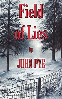 Field of Lies: A crime thriller with a deeper secret (Detective Inspector Doug Taylor Book 2) by [Pye, John]