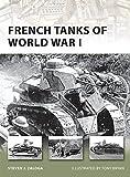 French Tanks of World War I (New Vanguard, Band 173)