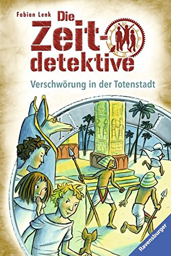 Die Zeitdetektive, Band 1: Verschwörung in der Totenstadt