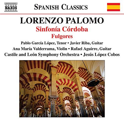 Palomo, L.: Sinfonía Córdoba / Fulgores (García López, Valderrama, Riba, Aguirre, Castilla y León Symphony, López-Cobos)