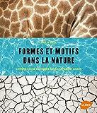 Formes et motifs dans la nature - L'ordre caché du monde sous l'apparent chaos !