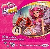 Mia and me – Teil 22: Mia und die geheimnisvolle Blüte (1 CD) (Mia and me / Lesungen mit Musik)