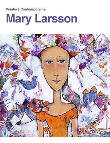 Mary Larsson: Peinture Contemporaine epub, pdf