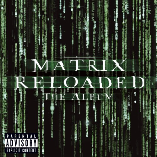 Click for larger image of The Matrix Reloaded: The Album (U.S. 2 CD Set-Enh'd-PA Version)