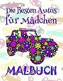 Malbuch Die Besten Autos für Mädchen ✎: Einfaches Malbuch für Kinder von 4-10 Jahren! ✌ (Malbuch Die Besten Autos für Mädchen - A SERIES OF COLORING BOOKS, Band 1)