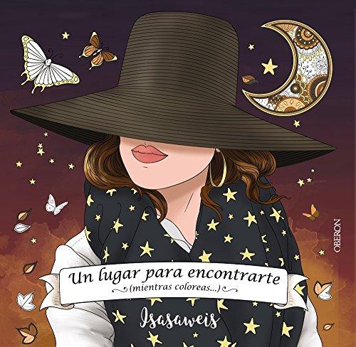 Un lugar para encontrarte: ... mientras coloreas (Libros Singulares) por Isabel Llano