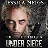 Under Siege: The Becoming, Book 4