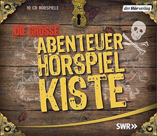 Die große Abenteuer-Hörspiel-Kiste: Oliver Twist / Robinson Crusoe / Die drei Musketiere / Die Schatzinsel / Huckleberry Finns Abenteuer