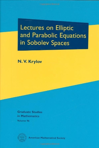 Lectures on Elliptic and Parabolic Equations in Sobolev Spaces (Graduate Studies in Mathematics)