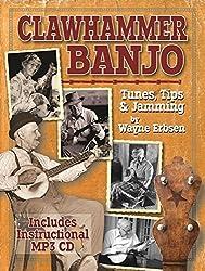 Clawhammer Banjo ~ Tunes, Tips & Jamming (book & CD set) by Wayne Erbsen (2015-09-01)