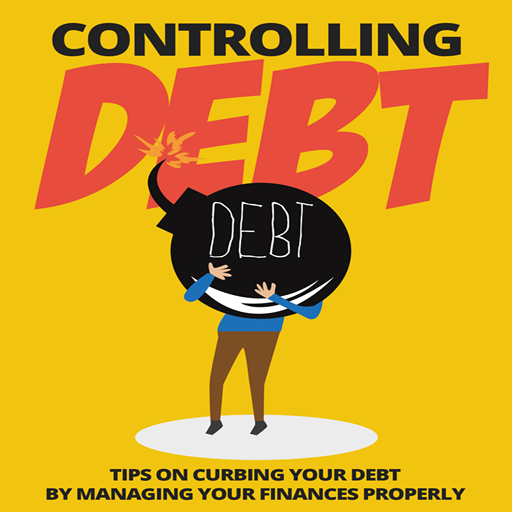 Debt Management : How To Get Out Of Debt : Controlling Debt - Tips On Curbing Your Debt by Managing Your Finances Properly