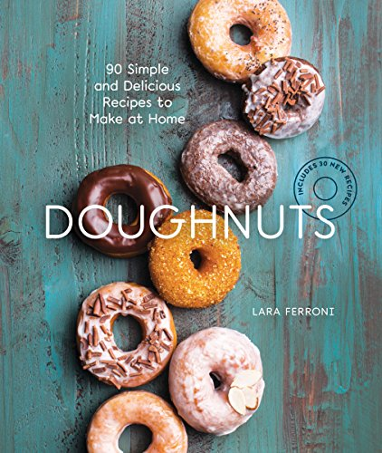 Doughnuts: 90 Simple and Delicious Recipes to Make at Home
