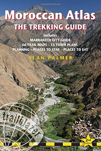 Moroccan Atlas - The Trekking Guide: Includes Marrakech City Guide, 66 Trail Maps, 15 Town Plans, Places to Stay, Planning, Places to Eat by Alan Palmer (2014-10-24)