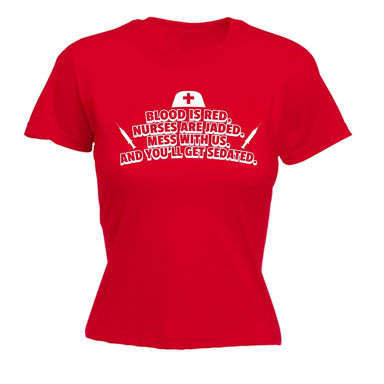 5120ae63d 123t Women's Blood Is Red Nurses Are Jaded Get Sedated - Fitted T-Shirt  Funny Christmas Casual Birthday Tee: Amazon.co.uk: Clothing