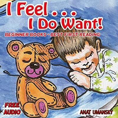 Children's Books: I Feel I Do want! (FREE audio)Value books for kids,(Emotions and Feelings) Social skills, Bedtime stories for kids, Preschool books ... books, Children's books collections Book 1)