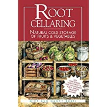 Root Cellaring: Natural Cold Storage of Fruits & Vegetables by Mike Bubel (1991-01-09)
