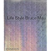 Life Style by Bruce Mau (2005-03-01)