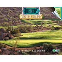 2012 Arizona's Greatest Courses Golf Calendar
