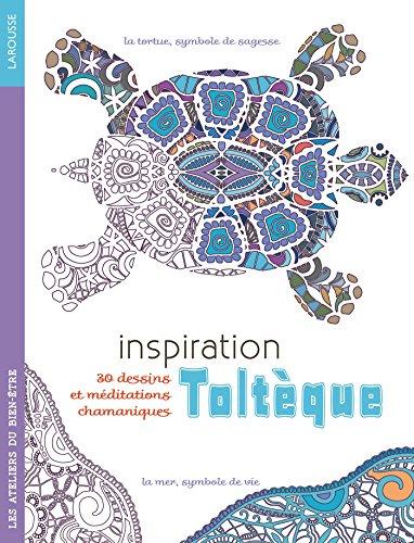 Inspiration Toltèque