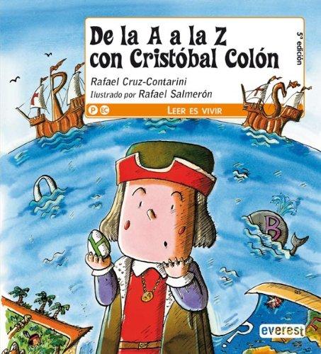De la A a la Z con Cristóbal Colón (Leer es vivir) por Cruz-Contarini  Rafael