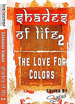 The Love For Colors (Shades of Life) by [Murugan, Saravana Kumar]