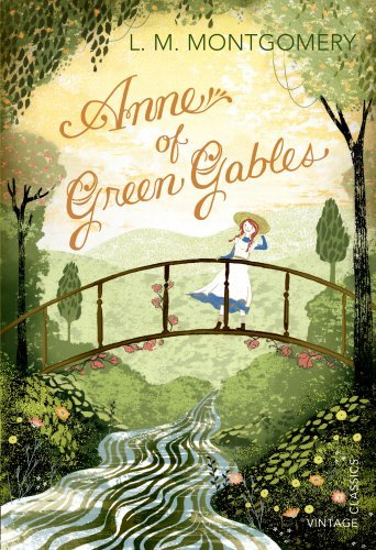 Anne of Green Gables (Vintage Classics) by L. M. Montgomery (2013-09-01)
